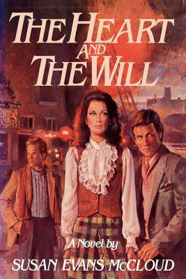 The Heart and the Will by Susan Evans McCloud
