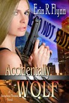 Accidentally Wolf (Seraphine Thomas, #1)