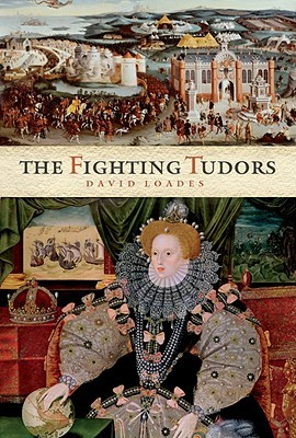 The Fighting Tudors by David Loades