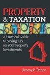 Property & Taxation: A Practical Guide to Saving Tax on Your Property Investments