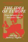 The Idea of Europe: From Antiquity to the European Union