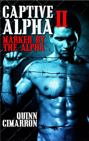 Captive Alpha II: Marked by the Alpha (Werewolf BDSM) (Project Zero)