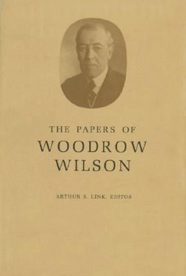The Papers of Woodrow Wilson, Vol. 4 by Woodrow Wilson