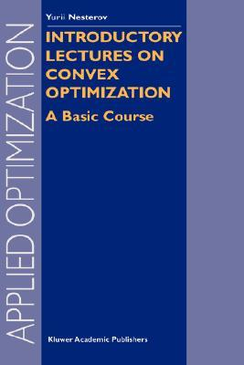 Introductory Lectures on Convex Optimization: A Basic Course