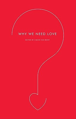 Why We Need Love by Simon Van Booy