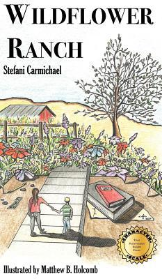 Wildflower Ranch by Stefani Carmichael