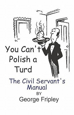 You Can't Polish a Turd by George Fripley