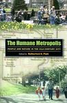 The Humane Metropolis: People and Nature in the 21st-Century City [With DVD]