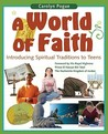 A World of Faith: Introducing Spiritual Traditions to Teens