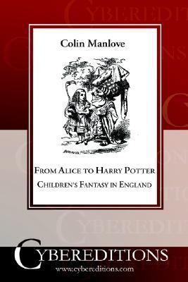 From Alice to Harry Potter by Colin Manlove