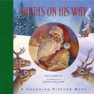 Santa's On His Way: A Changing-Picture Book