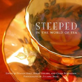 Steeped in the World of Tea by Sharon Bard