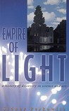 Empire of Light:: A History of Discovery in Science and Art