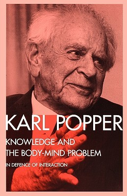 Knowledge and the Body-Mind Problem by Karl R. Popper