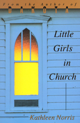 Little Girls in Church by Kathleen Norris