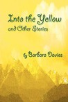 Into the Yellow and Other Stories