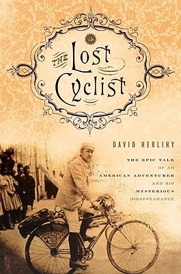 The Lost Cyclist by David V. Herlihy
