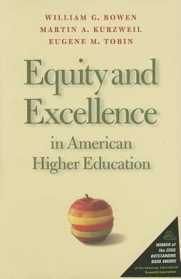 Equity and Excellence in American Higher Education by William G. Bowen