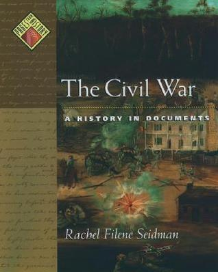 The Civil War: A History in Documents