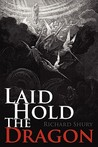 Laid Hold the Dragon