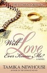The Ultimate Question: Will Love Ever Know Me