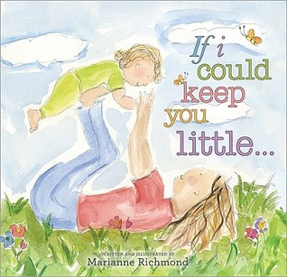 If I Could Keep You Little...