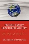 Broken Family-Fractured Society: The Fate of the Union