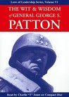 The Wit & Wisdom of General George S. Patton
