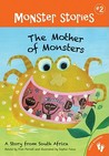 Mother of Monsters: A Story from South Africa
