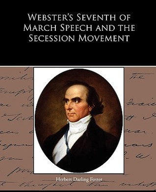 Webster's Seventh of March Speech and the Secession Movement