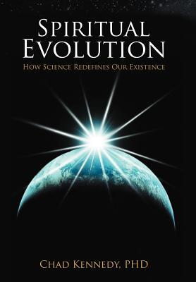 Spiritual Evolution: How Science Redefines Our Existence