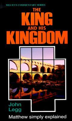 The King and His Kingdom: The Gospel of Matthew Simply Explained