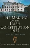The Making of the Irish Constitution, 1937