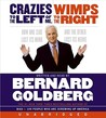 Crazies to the Left of Me Wimps to the Right Unabridg CD by Bernard Goldberg