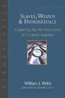 Slaves, Women, and Homosexuals by William J. Webb