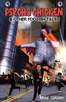 Psycho Chicken & Other Foolish Tales