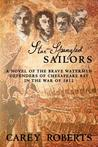 Star-Spangled Sailors: A Stirring Account of the Brave Watermen Defenders of Chesapeake Bay in the War of 1812