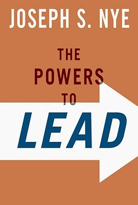 The Powers to Lead by Joseph S. Nye Jr.