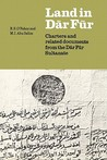 Land in Dar Fur: Charters and Related Documents from the Dar Fur Sultanate