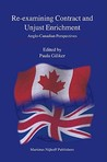 Re-Examining Contract and Unjust Enrichment: Anglo-Canadian Perspectives