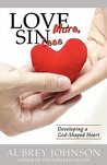 Love More, Sin Less
