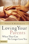 Loving Your Parents When They Can No Longer Love You