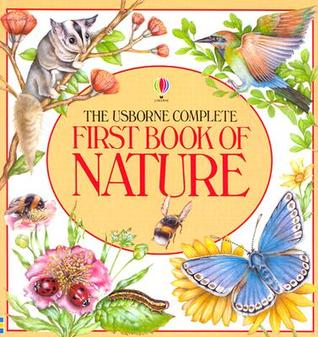 The Usborne Complete First Book of Nature