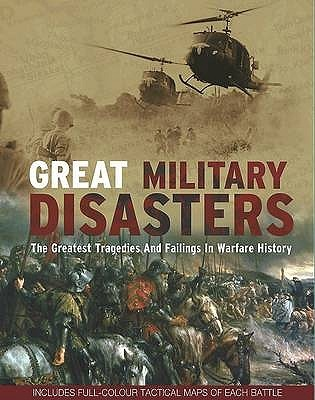 Great Military Disasters by M.E. Haskew