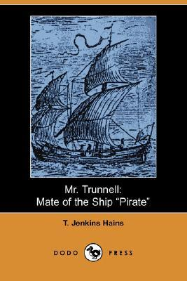 Mr. Trunnell: Mate of the Ship Pirate