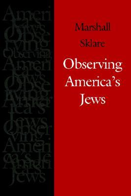Observing America's Jews by Marshall Sklare