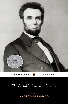 The Portable Abraham Lincoln by Abraham Lincoln