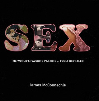 Sex: The World's Favorite Pastime Fully Revealed