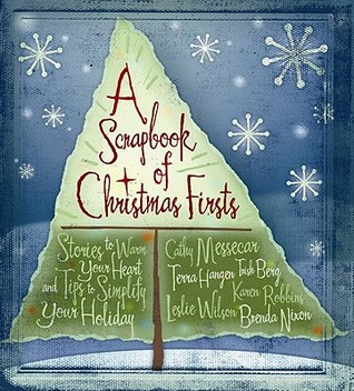 A Scrapbook of Christmas Firsts by Cathy Messecar