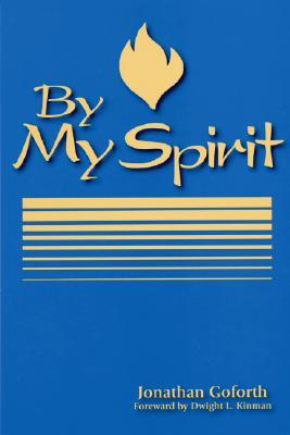 By My Spirit by Jonathan Goforth